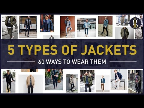 TOP 5 BEST JACKETS All Guys Need In Their Wardrobe & How To Style Them
