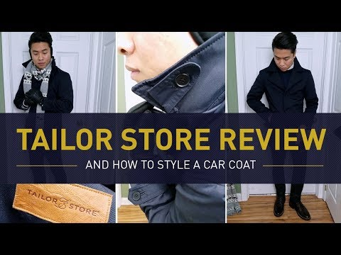 Tailor Store Review & How To Wear A Car Coat   How To Style
