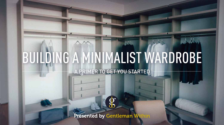 Eine Einführung in den Aufbau einer minimalistischen Herrengarderobe    GENTLEMAN INNERHALB